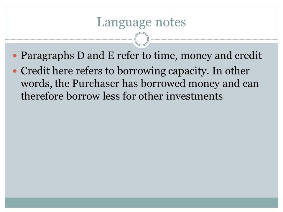 Language notes Paragraphs D and E refer to time, money and credit
