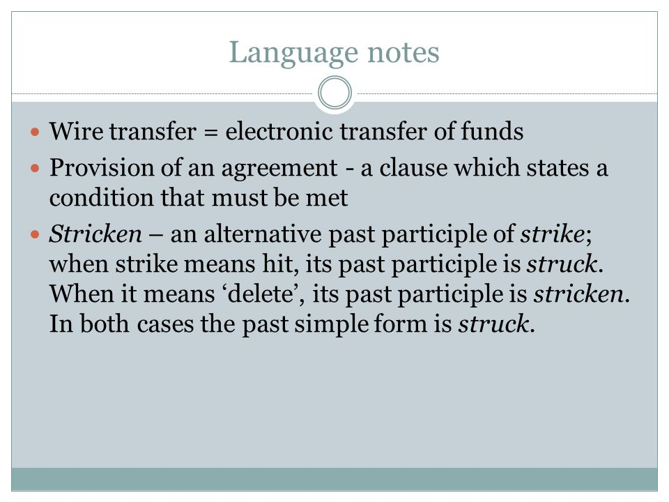 Language notes Wire transfer = electronic transfer of funds