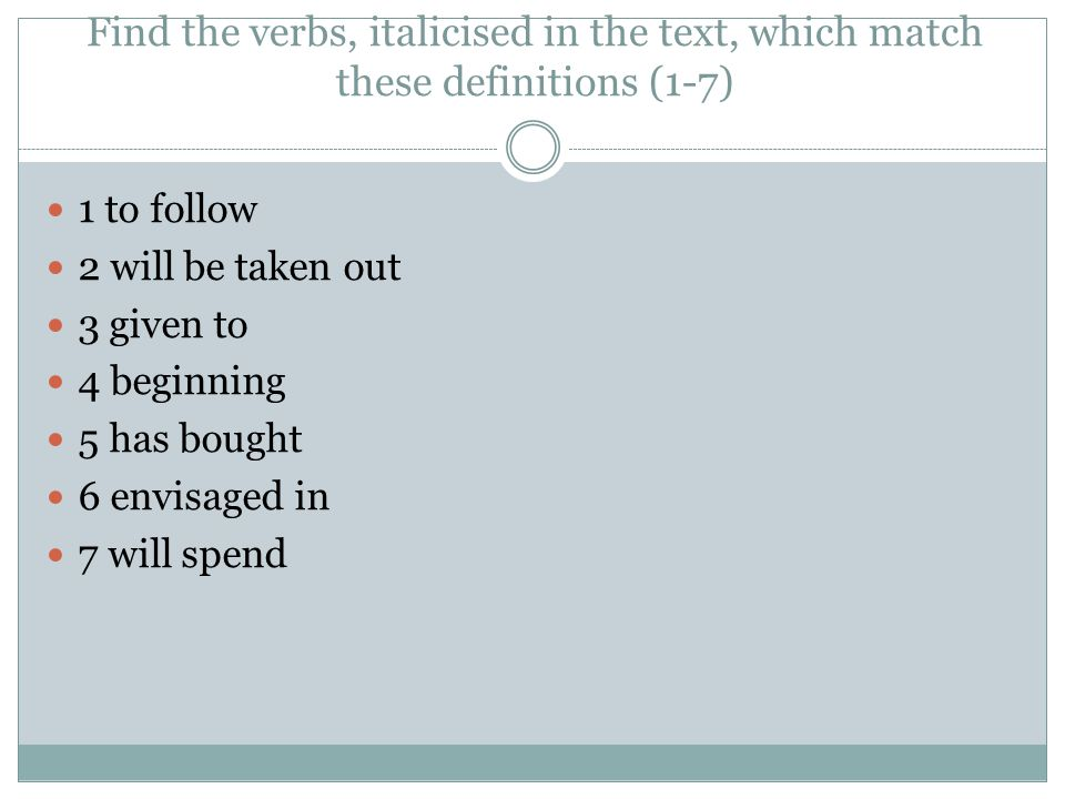 Find the verbs, italicised in the text, which match these definitions (1-7)