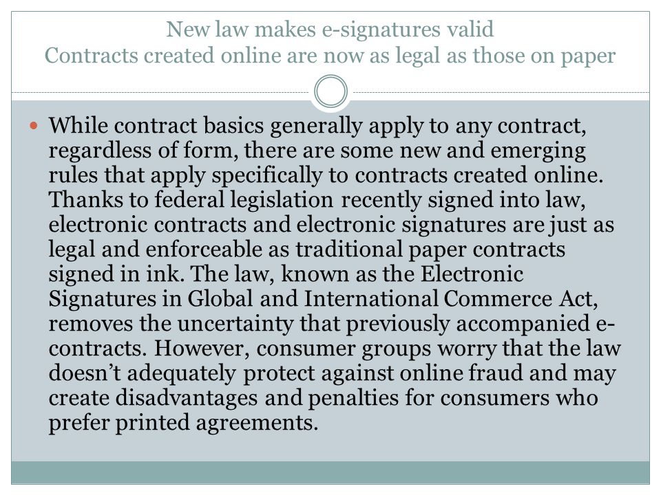 New law makes e-signatures valid Contracts created online are now as legal as those on paper