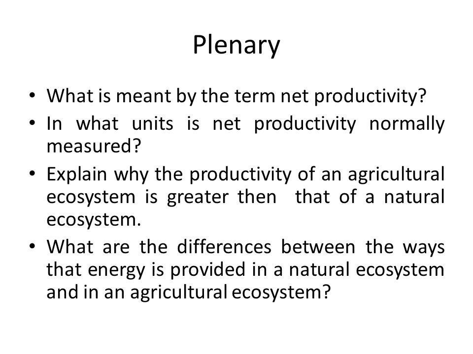 Plenary What is meant by the term net productivity