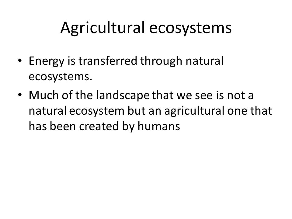 Agricultural ecosystems