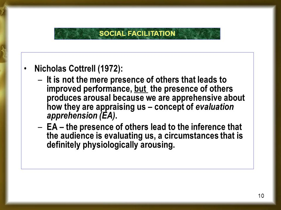 SOCIAL FACILITATION Nicholas Cottrell (1972):
