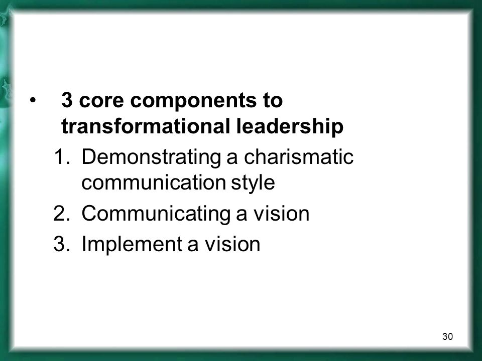 3 core components to transformational leadership
