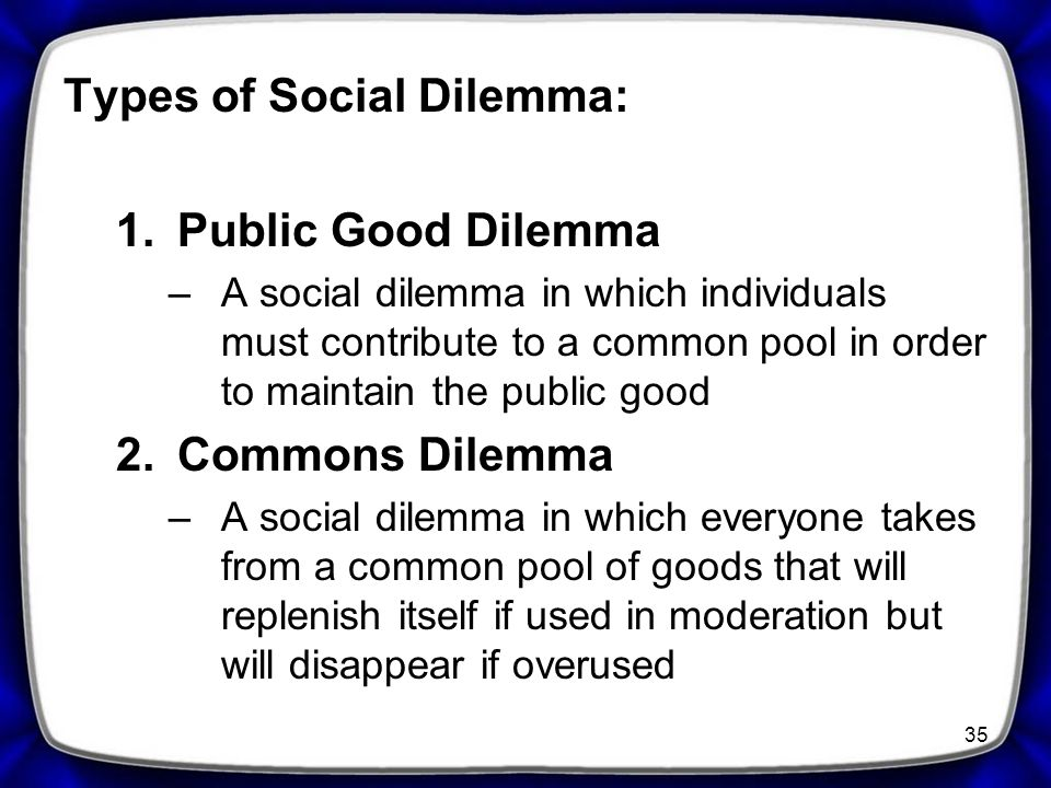 Types of Social Dilemma: Public Good Dilemma