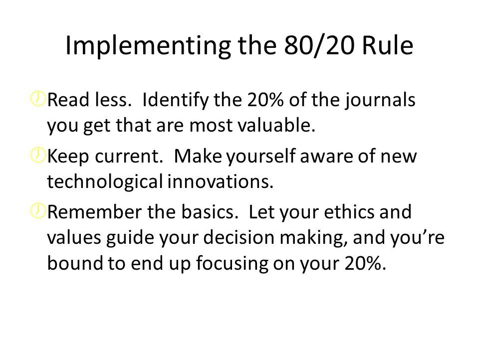 Implementing the 80/20 Rule