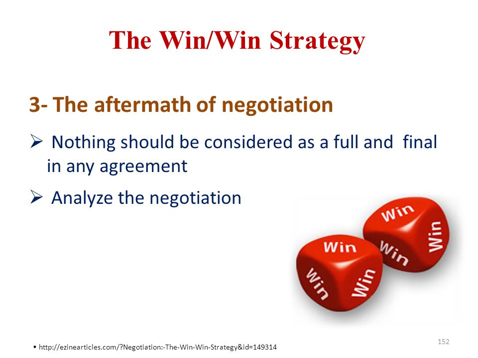 The Win/Win Strategy 3- The aftermath of negotiation