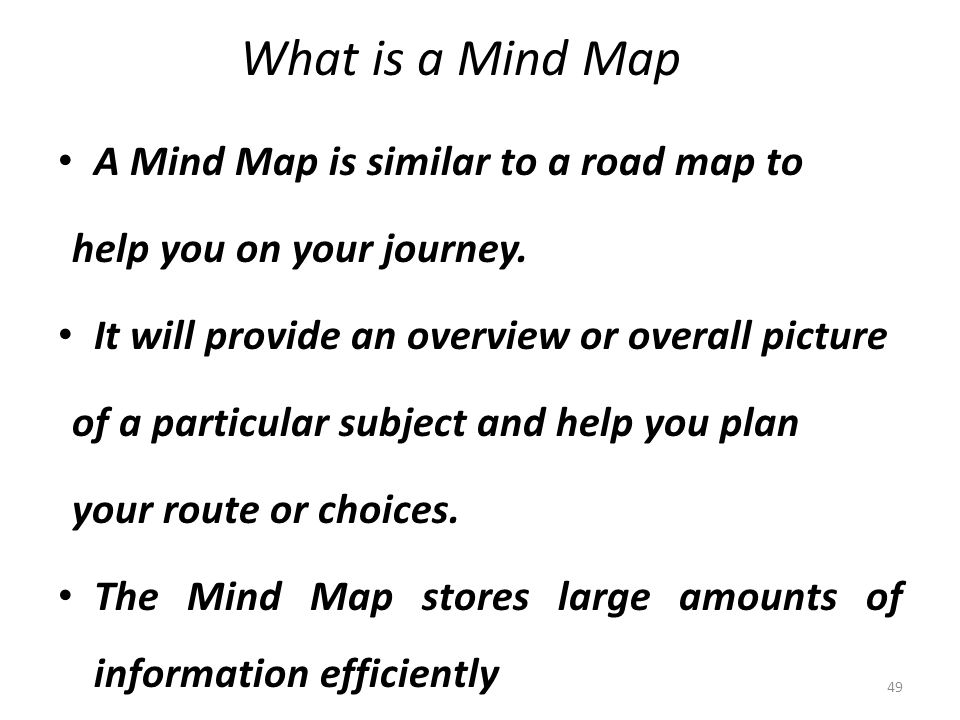 What is a Mind Map A Mind Map is similar to a road map to