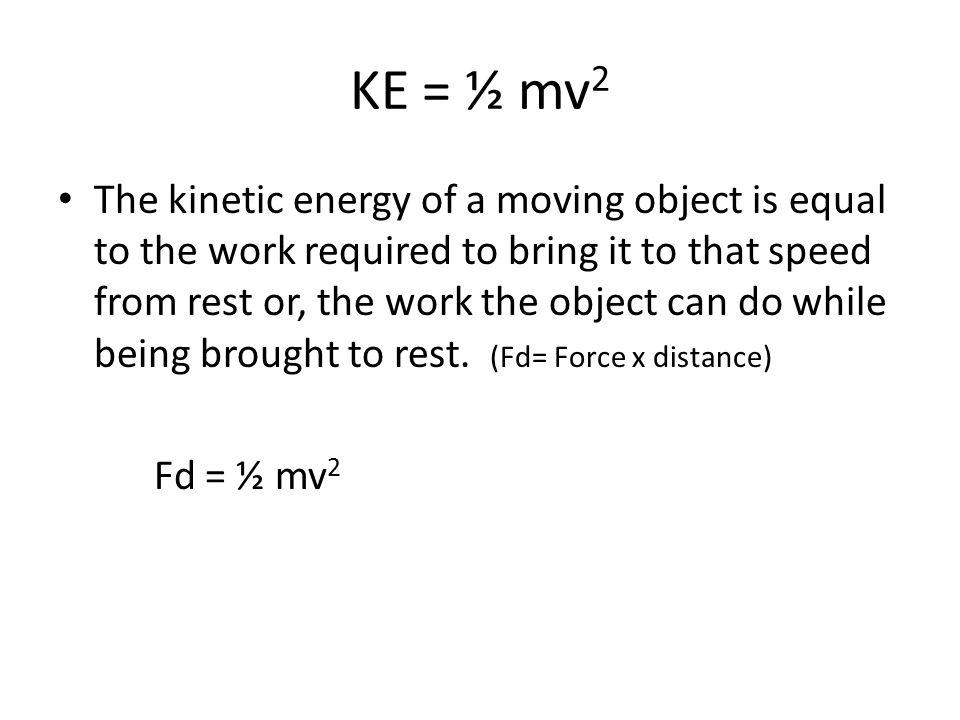 KE = ½ mv2