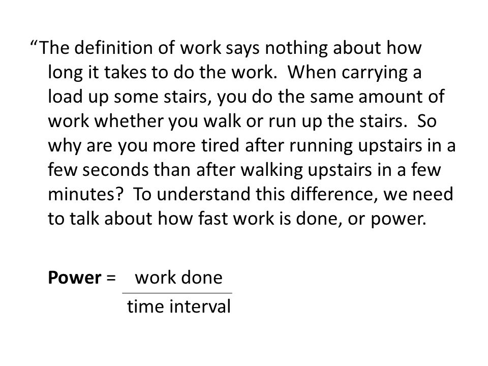 The definition of work says nothing about how long it takes to do the work.