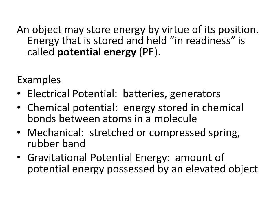 An object may store energy by virtue of its position