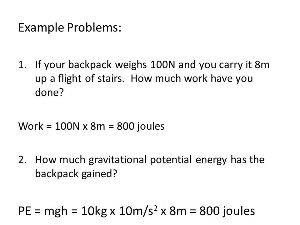 PE = mgh = 10kg x 10m/s2 x 8m = 800 joules