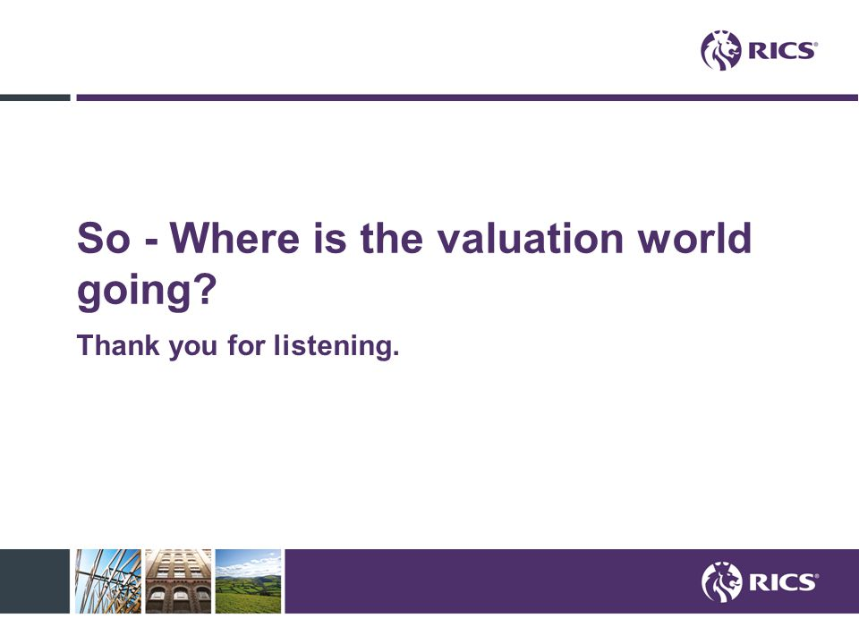So - Where is the valuation world going