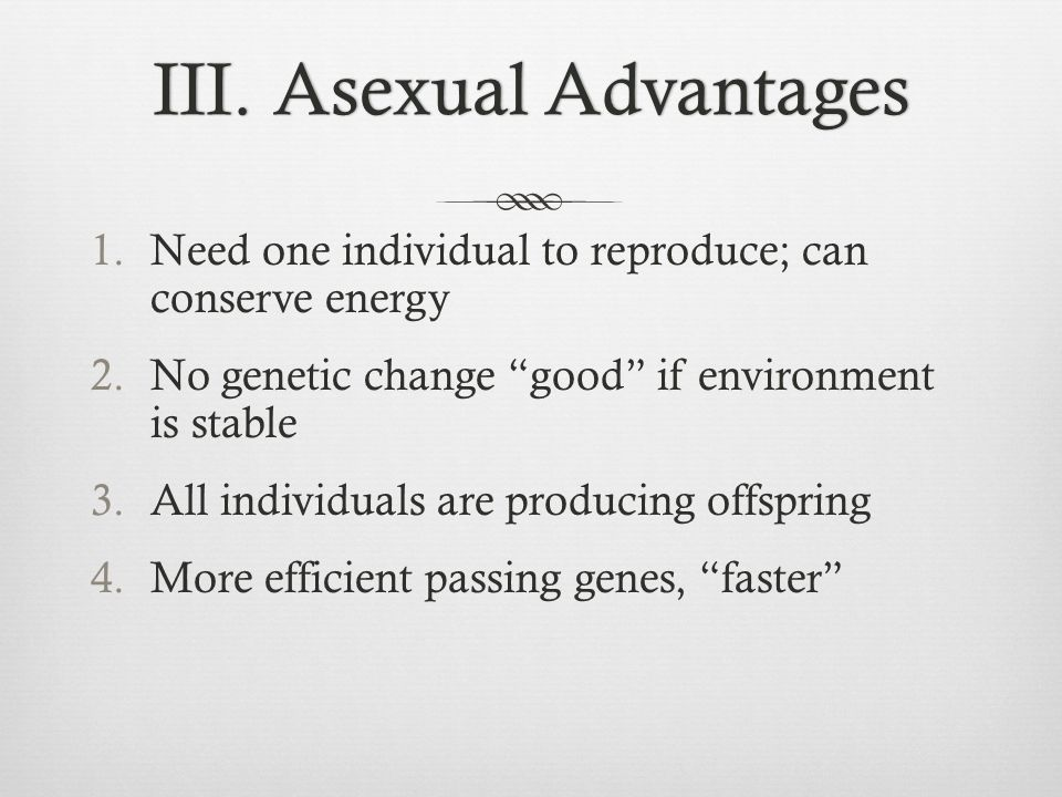 III. Asexual Advantages
