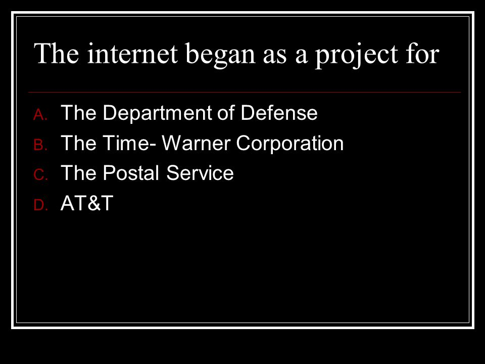 The internet began as a project for