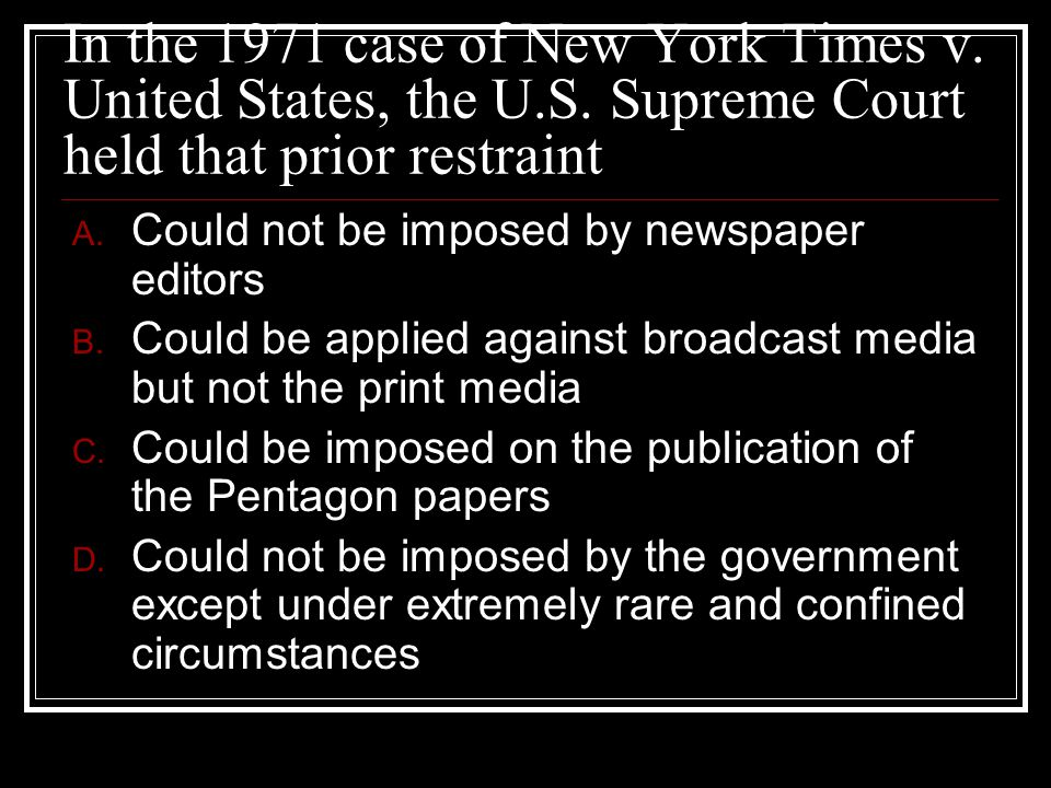 In the 1971 case of New York Times v. United States, the U. S