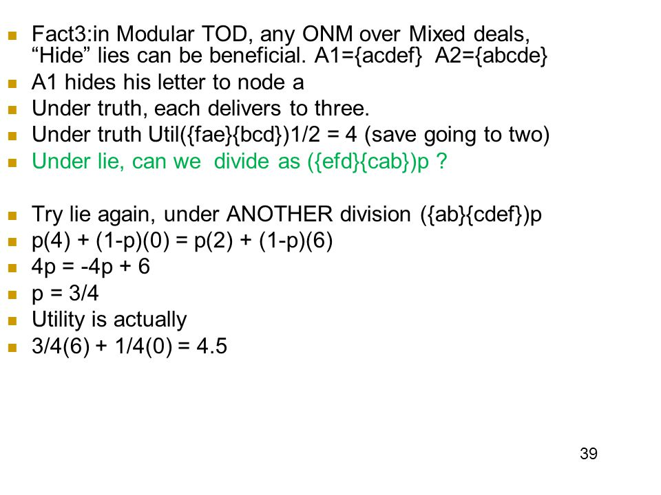 A1 hides his letter to node a Under truth, each delivers to three.