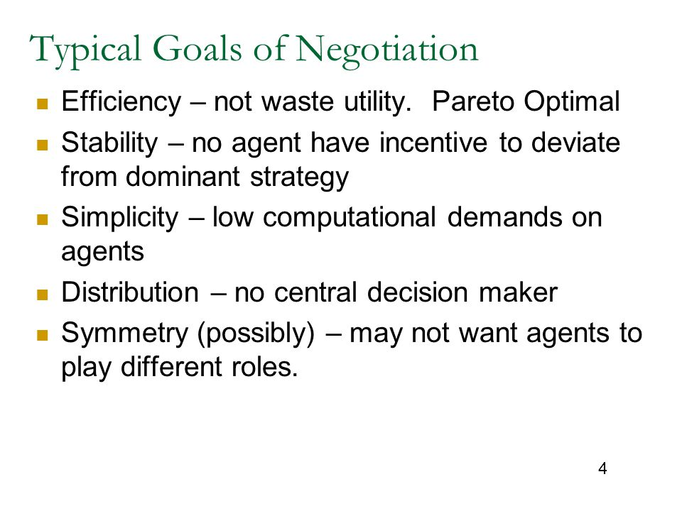 Typical Goals of Negotiation