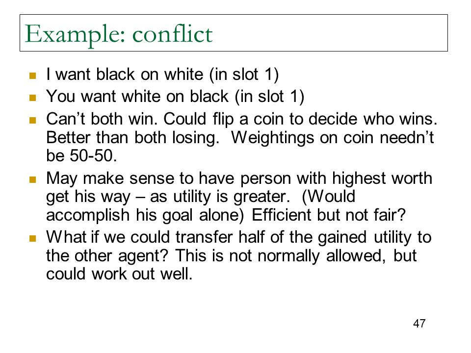 Example: conflict I want black on white (in slot 1)