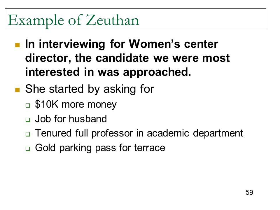Example of Zeuthan In interviewing for Women's center director, the candidate we were most interested in was approached.