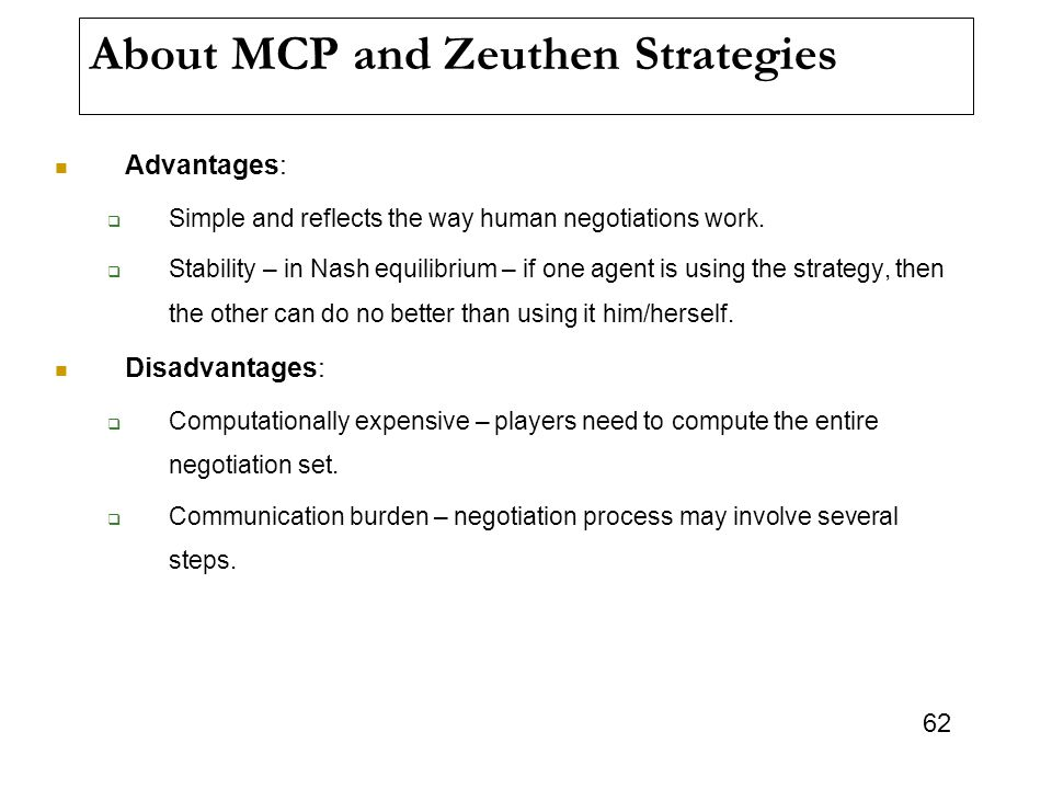About MCP and Zeuthen Strategies