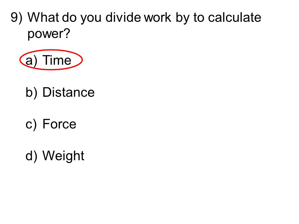 What do you divide work by to calculate power