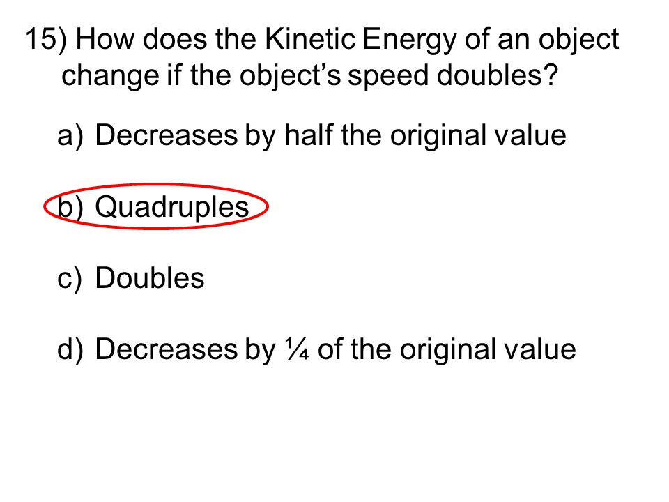 How does the Kinetic Energy of an object change if the object's speed doubles