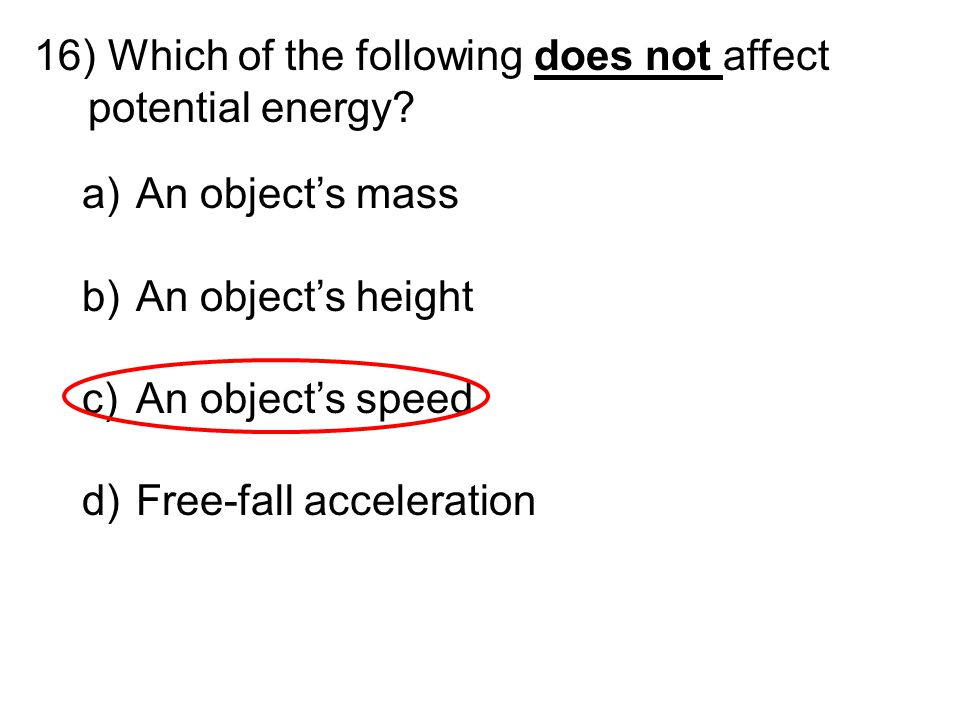 Which of the following does not affect potential energy