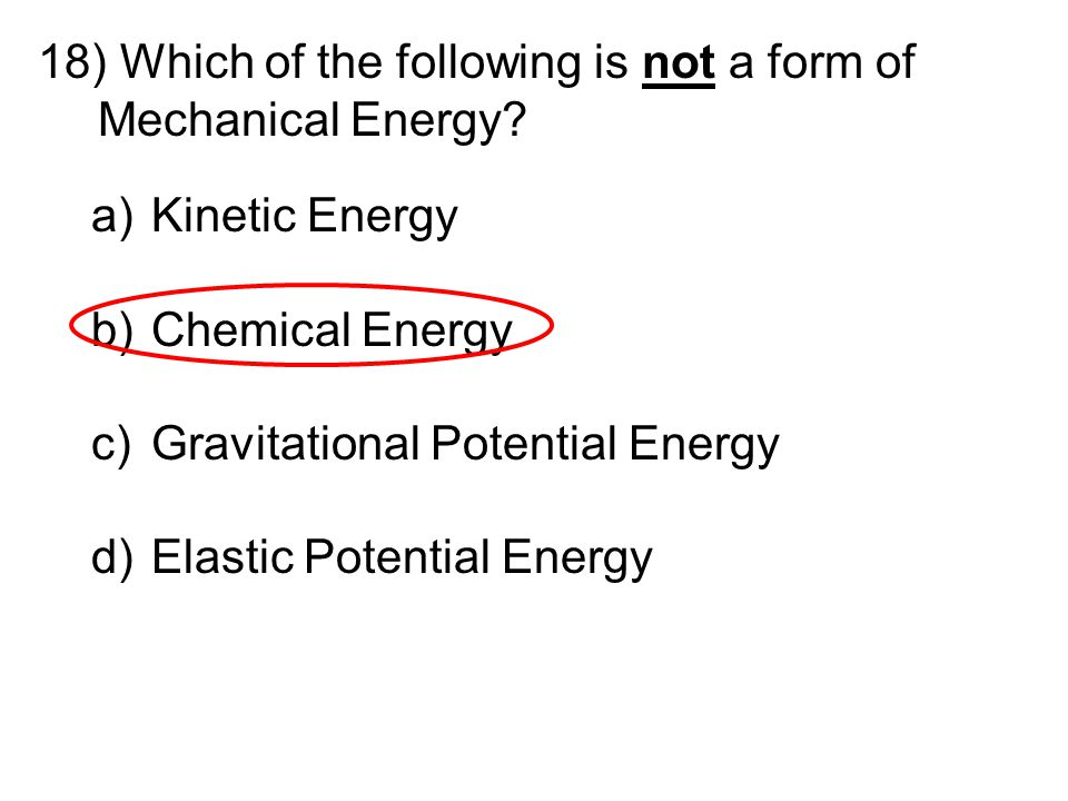 Which of the following is not a form of Mechanical Energy