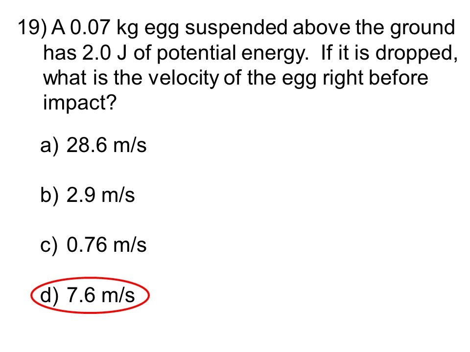 A 0. 07 kg egg suspended above the ground has 2