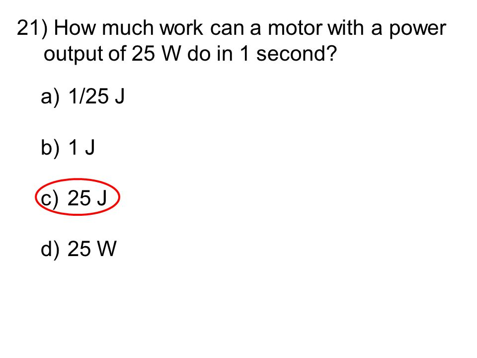 How much work can a motor with a power output of 25 W do in 1 second