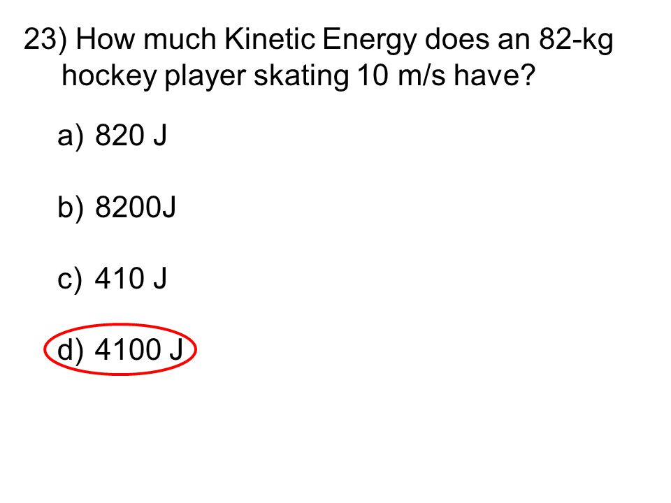 How much Kinetic Energy does an 82-kg hockey player skating 10 m/s have