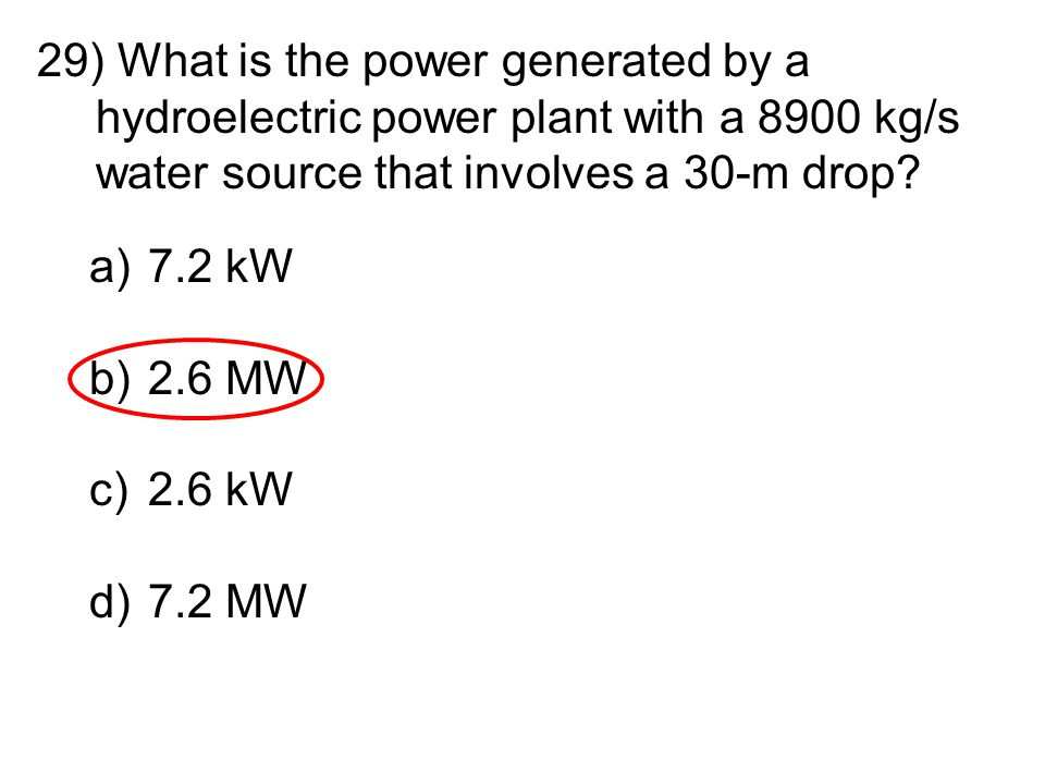 What is the power generated by a hydroelectric power plant with a 8900 kg/s water source that involves a 30-m drop