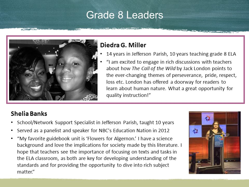 Grade 8 Leaders Diedra G. Miller Shelia Banks