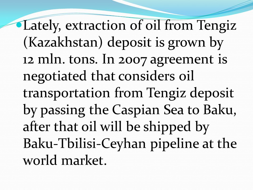 Lately, extraction of oil from Tengiz (Kazakhstan) deposit is grown by 12 mln.