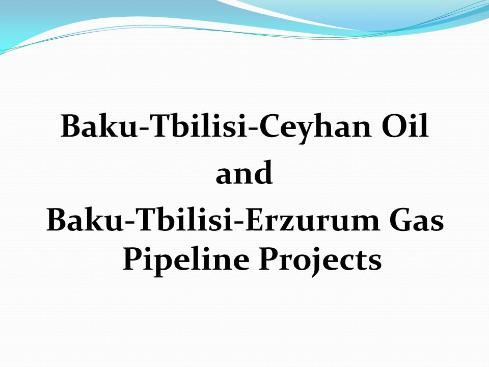 Baku-Tbilisi-Ceyhan Oil