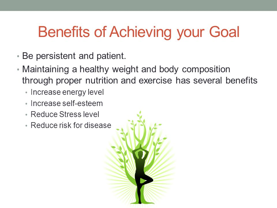 Benefits of Achieving your Goal