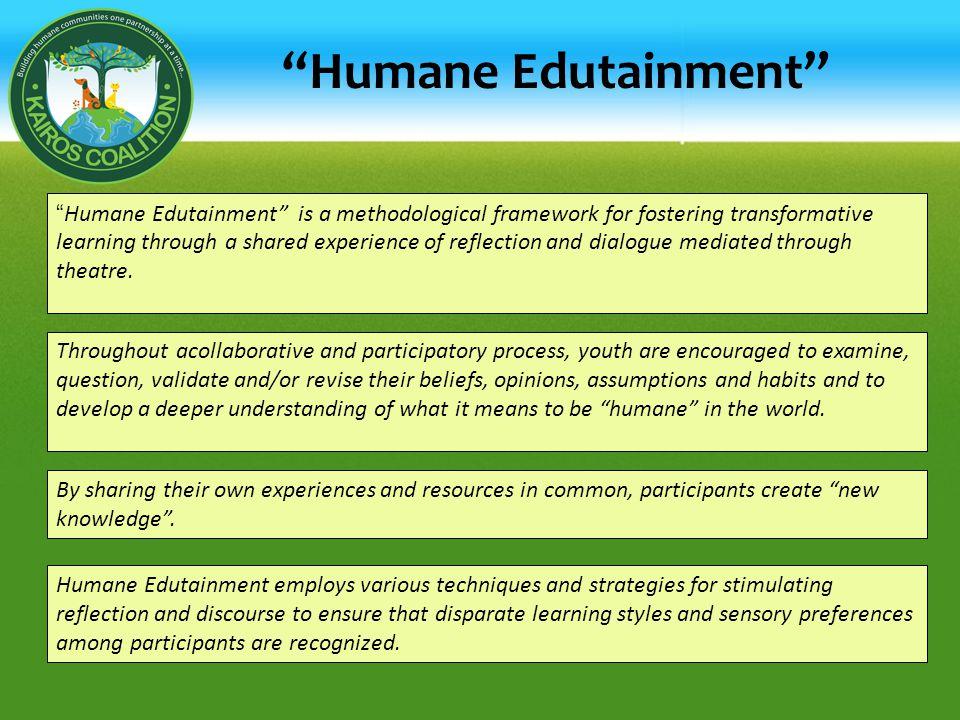 Humane Edutainment