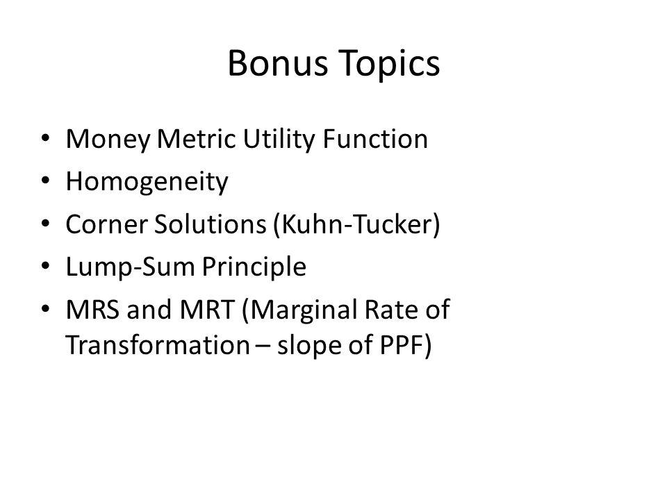Bonus Topics Money Metric Utility Function Homogeneity