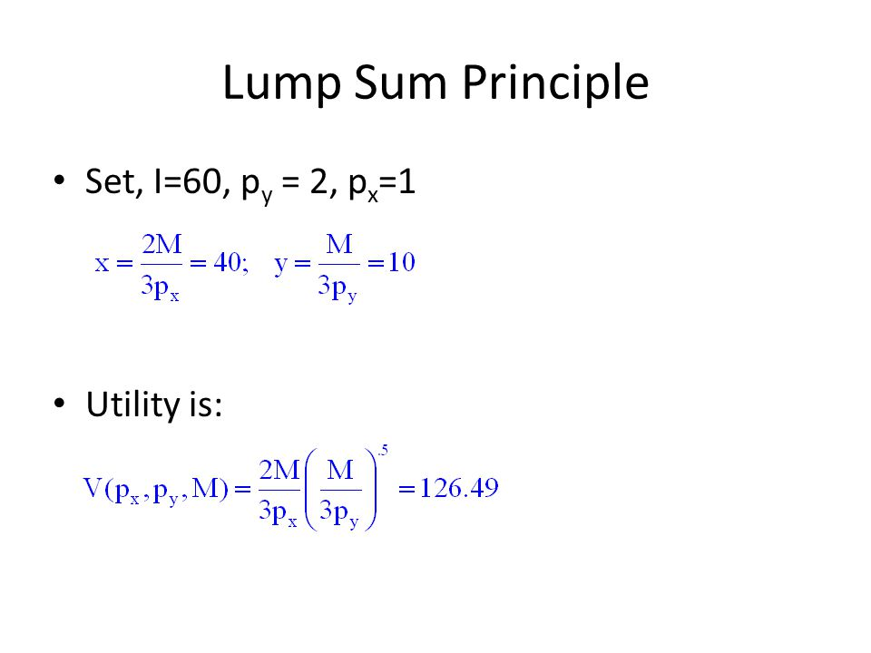 Lump Sum Principle Set, I=60, py = 2, px=1 Utility is: