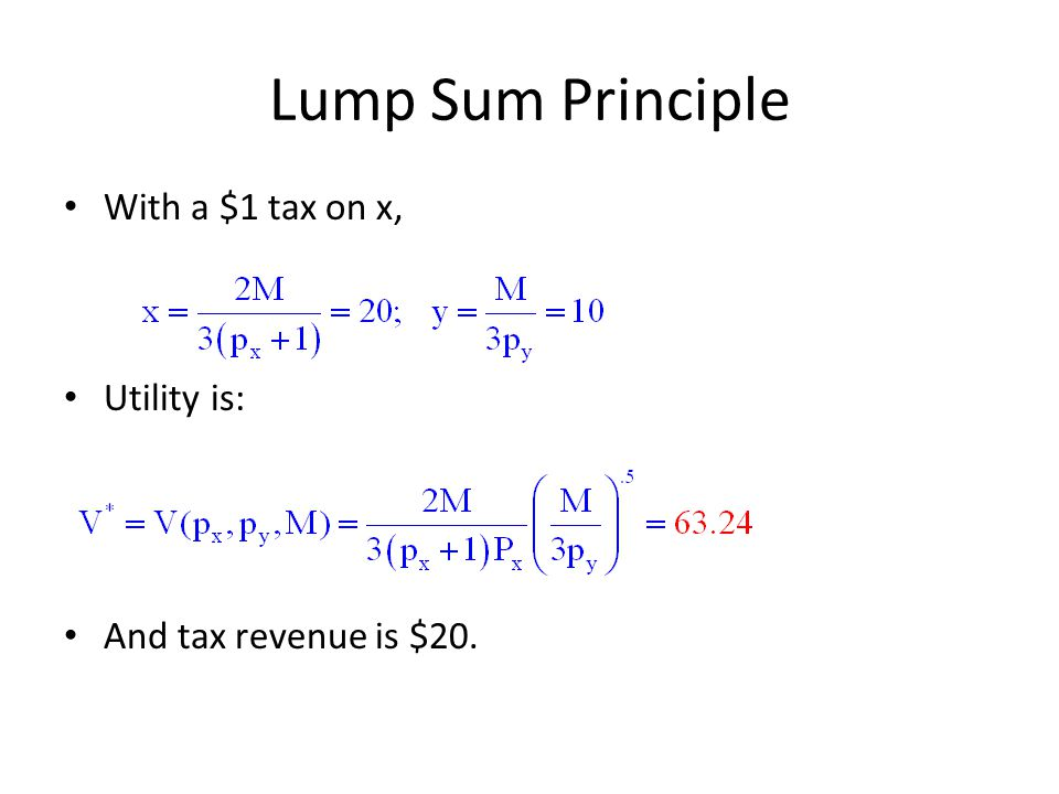 Lump Sum Principle With a $1 tax on x, Utility is: