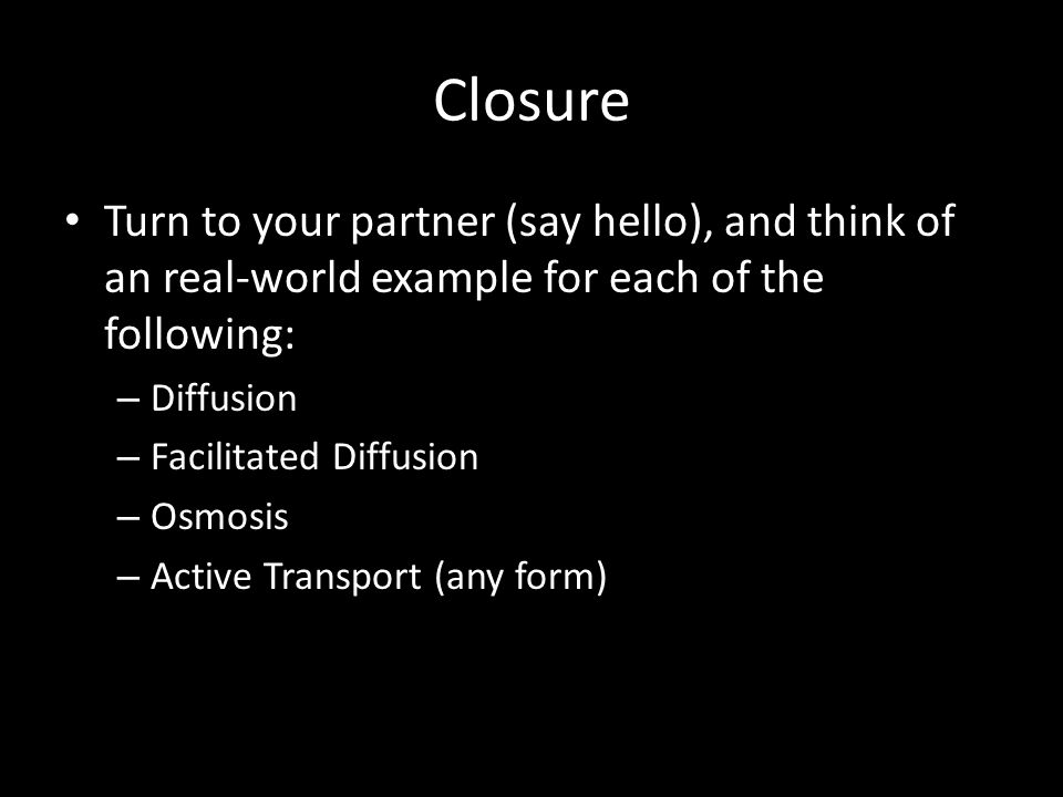 Closure Turn to your partner (say hello), and think of an real-world example for each of the following: