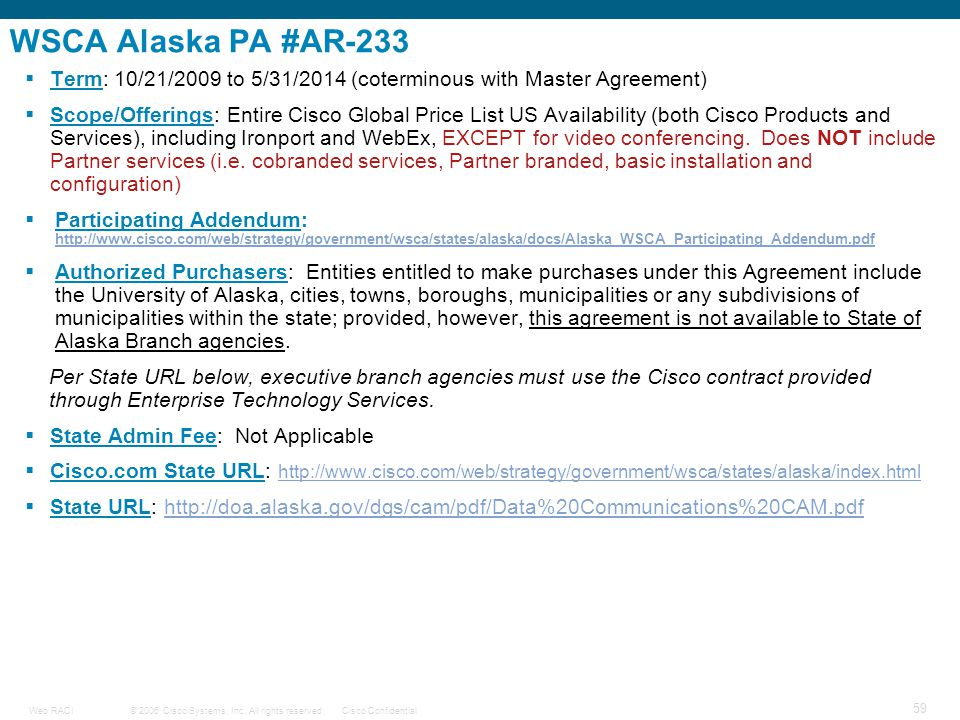 WSCA Alaska PA #AR-233 Term: 10/21/2009 to 5/31/2014 (coterminous with Master Agreement)