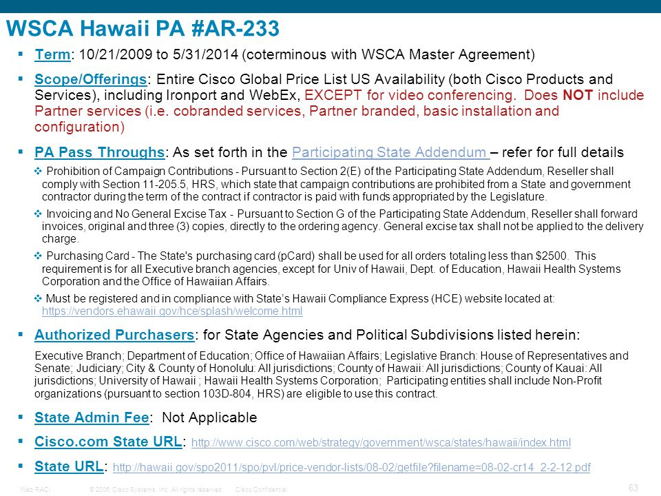 WSCA Hawaii PA #AR-233 Term: 10/21/2009 to 5/31/2014 (coterminous with WSCA Master Agreement)