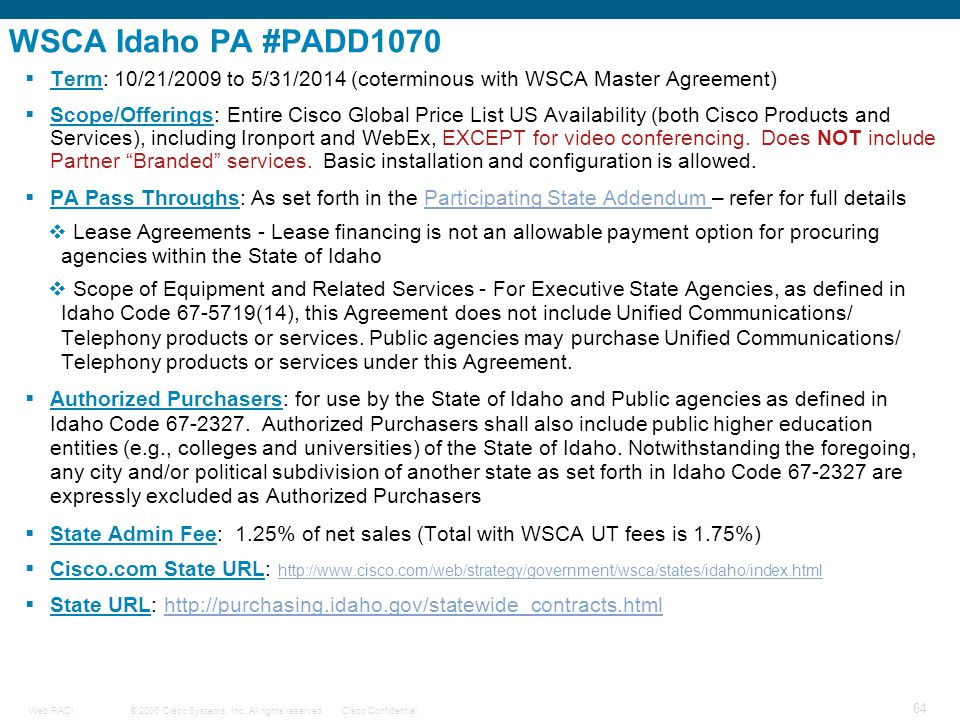WSCA Idaho PA #PADD1070 Term: 10/21/2009 to 5/31/2014 (coterminous with WSCA Master Agreement)