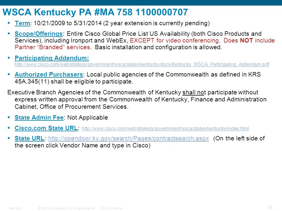 WSCA Kentucky PA #MA 758 1100000707 Term: 10/21/2009 to 5/31/2014 (2 year extension is currently pending)