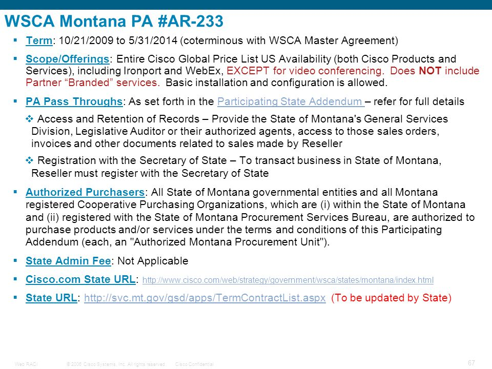 WSCA Montana PA #AR-233 Term: 10/21/2009 to 5/31/2014 (coterminous with WSCA Master Agreement)