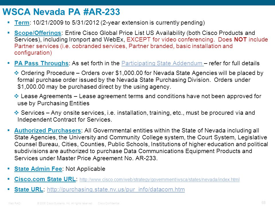 WSCA Nevada PA #AR-233 Term: 10/21/2009 to 5/31/2012 (2-year extension is currently pending)
