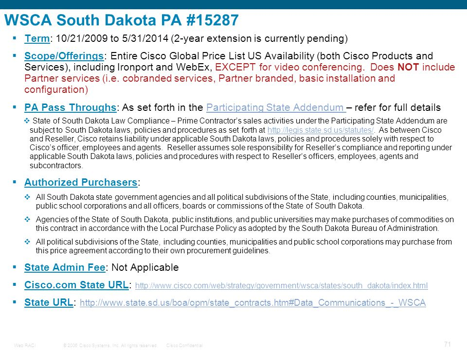 WSCA South Dakota PA #15287 Term: 10/21/2009 to 5/31/2014 (2-year extension is currently pending)
