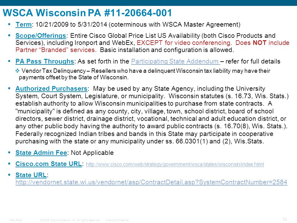 WSCA Wisconsin PA #11-20664-001 Term: 10/21/2009 to 5/31/2014 (coterminous with WSCA Master Agreement)
